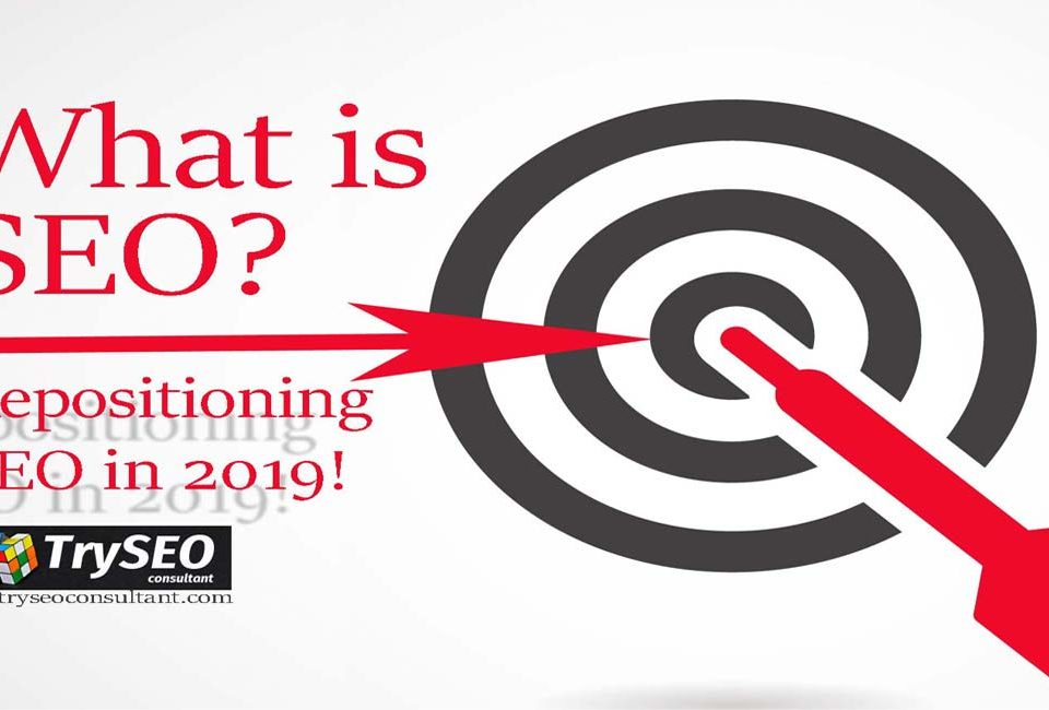 What is SEO? Time to reposition it in 2019